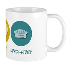 Peace Love Upholstery Mug