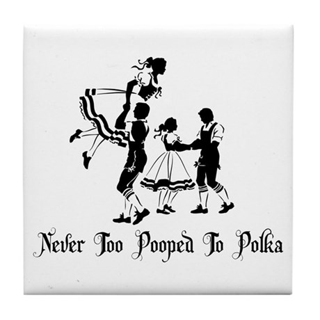 Never Too Pooped To Polka Tile Coaster