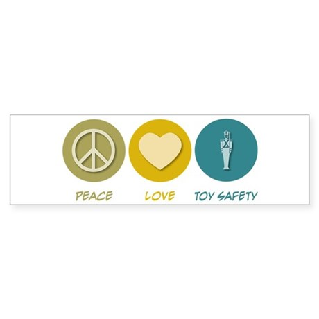 Peace Love Toy Safety Bumper Sticker