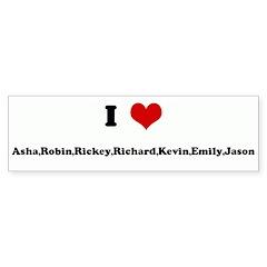 I Love Asha,Robin,Rickey,Rich Bumper Bumper Sticker