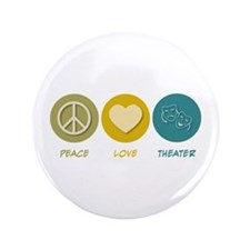 "Peace Love Theater 3.5"" Button"