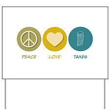 Peace Love Taxes Yard Sign
