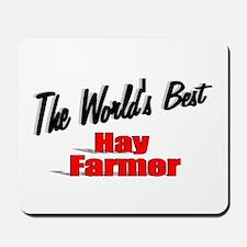 """The World's Best Hay Farmer"" Mousepad"