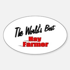 """The World's Best Hay Farmer"" Oval Decal"