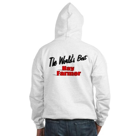 """The World's Best Hay Farmer"" Hooded Sweatshirt"