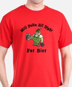 Will Polka All Night For Bier T-Shirt