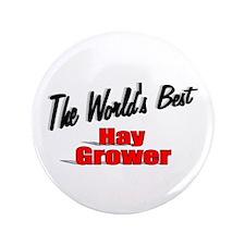 """The World's Best Hay Grower"" 3.5"" Button"
