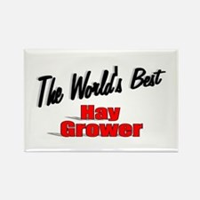 """The World's Best Hay Grower"" Rectangle Magnet"