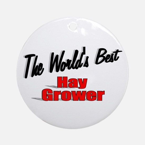 """The World's Best Hay Grower"" Ornament (Round)"