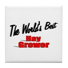 """""""The World's Best Hay Grower"""" Tile Coaster"""