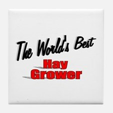 """The World's Best Hay Grower"" Tile Coaster"