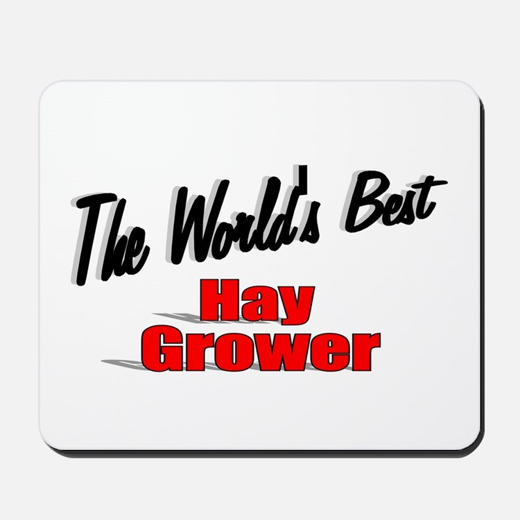 """""""The World's Best Hay Grower"""" Mousepad"""