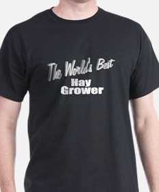 """The World's Best Hay Grower"" T-Shirt"