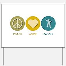 Peace Love Tai Chi Yard Sign