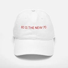 """80 is the New 70"" Baseball Baseball Cap"
