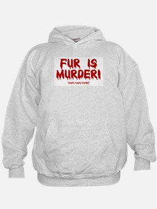 Fur Is Warm, Toasty Murder Hoodie