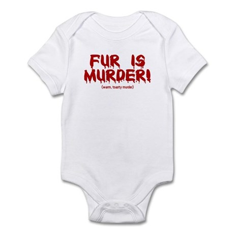 Fur Is Warm, Toasty Murder Infant Bodysuit
