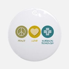 Peace Love Surgical Technology Ornament (Round)