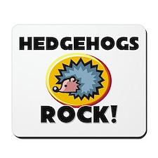 Hedgehogs Rock! Mousepad