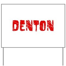 Denton Faded (Red) Yard Sign