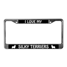 I Love My Silky Terriers (PLURAL) License Frame