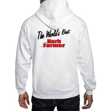 """The World's Best Herb Farmer"" Hooded Sweatshirt"