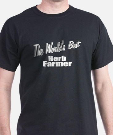"""The World's Best Herb Farmer"" T-Shirt"