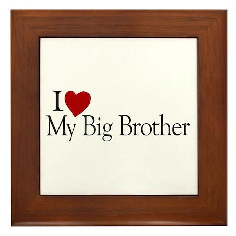 I Love My Big Brother Framed Tile
