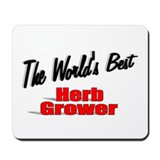 """"""" The World's Best Herb Grower"""" Mousepad"""