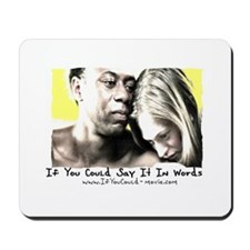 """""""If You Could"""" Mousepad"""