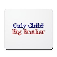 Only Child New Big Brother Mousepad