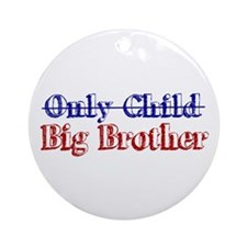 Only Child New Big Brother Ornament (Round)