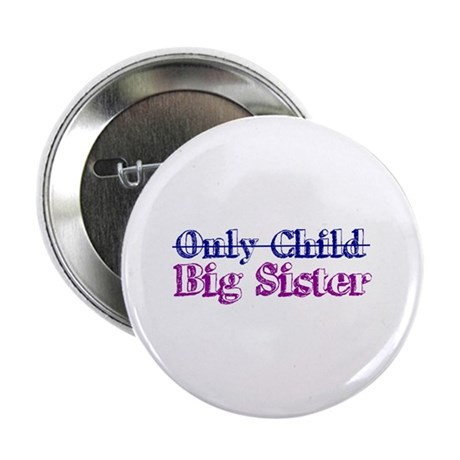"Only Child New Big Sister 2.25"" Button"