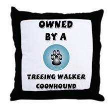 Owned by a Treeing Walker Throw Pillow