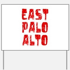 East Palo Alto Faded (Red) Yard Sign