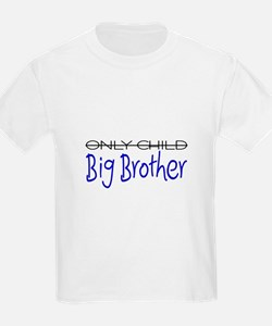 Only Child - Big Brother T-Shirt
