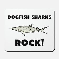 Dogfish Sharks Rock! Mousepad