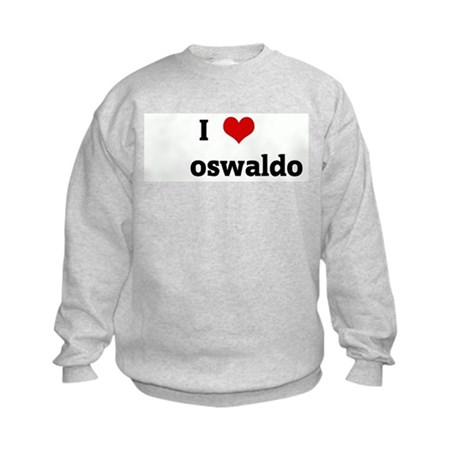 I Love oswaldo Kids Sweatshirt