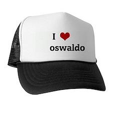 I Love oswaldo Trucker Hat