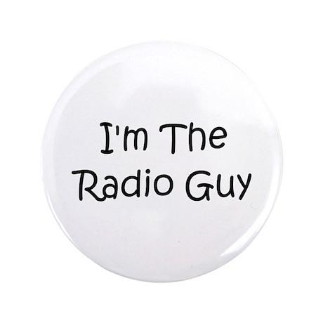 "I'm The Radio Guy 3.5"" Button"