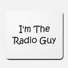 I'm The Radio Guy Mousepad