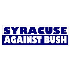 Syracuse Against Bush bumper sticker