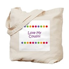 Love My Cousin! Tote Bag