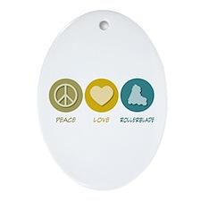 Peace Love Rollerblade Oval Ornament