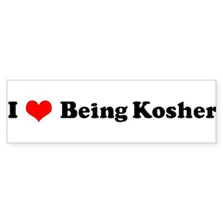 I Love Being Kosher Bumper Sticker