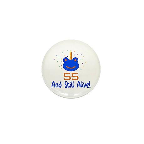 55 And Still Alive Mini Button (10 pack)