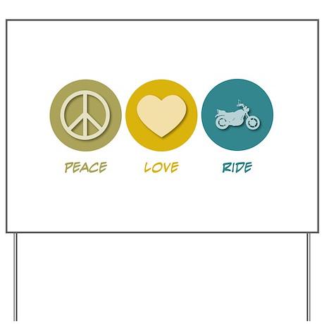 Peace Love Ride Yard Sign