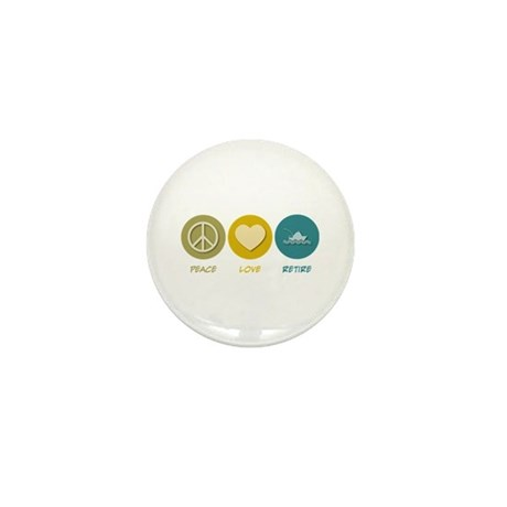 Peace Love Retire Mini Button (100 pack)