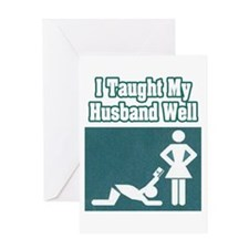 """I Taught My Husband Well"" Greeting Card"