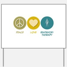 Peace Love Respiratory Therapy Yard Sign